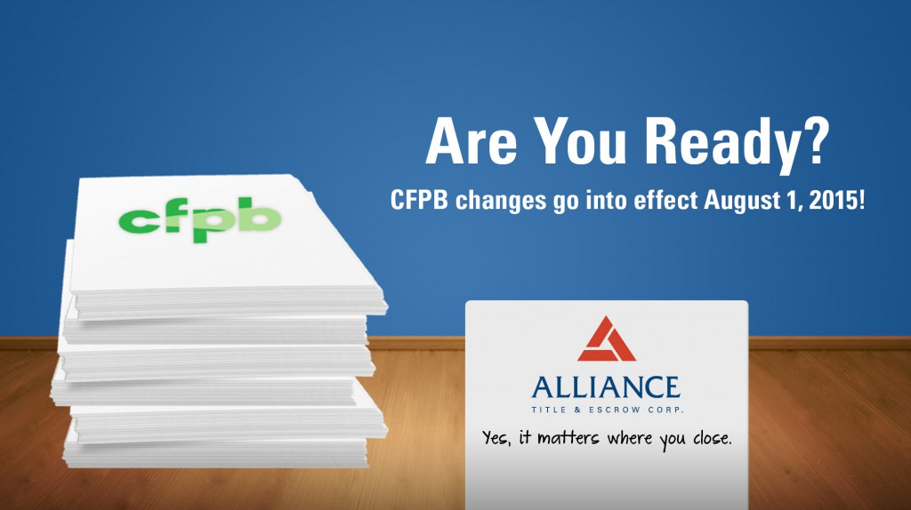 Are You Ready! CFPB changes go into effect August 1, 2015!
